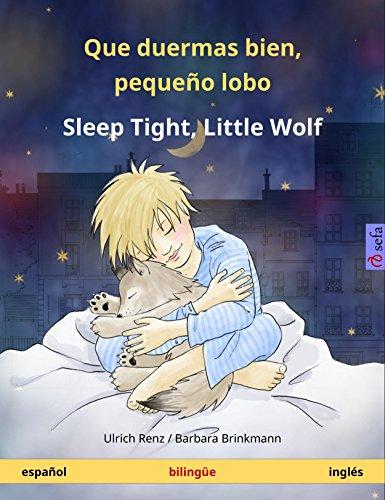 Que duermas bien, pequeño lobo - Sleep Tight, Little Wolf. Libro infantil bilingüe (español - inglés) (www.childrens-books-bilingual.com)