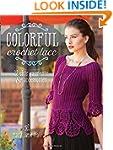 Colorful Crochet Lace: 22 Chic Garmen...