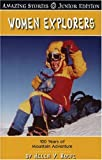 Women Explorers (Junior Edition): 100 Years of Mountain Adventure (Amazing Stories)