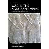 War in the Assyrian Empire (Ancient World at War)