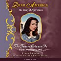 Dear America: The Diary of Piper Davis: The Fences Between Us (       UNABRIDGED) by Kirby Larson Narrated by Elaina Erika Davis