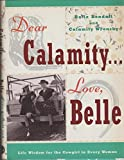 img - for Dear Calamity . . . Love, Belle by Gail Wronsky (1994-10-04) book / textbook / text book