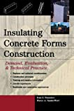 Insulating Concrete Forms Construction : Demand, Evaluation, & Technical Practice - 0071430571