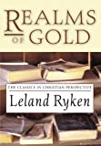 Realms of Gold: The Classics in Christian Perspective (1592443400) by Ryken, Leland