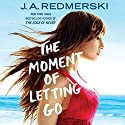 The Moment of Letting Go (       UNABRIDGED) by J. A. Redmerski Narrated by Jeremy Arthur, Chelsea Hatfield