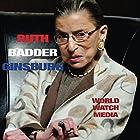 Ruth Bader Ginsberg: The Life of the Notorious Female Judge Hörbuch von  World Watch Media Gesprochen von: Christopher Michael Lewis