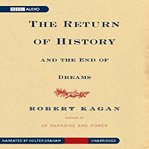 The Return of History and the End of Dreams | [Robert Kagan]