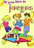 img - for Mi gran libro de juegos/ My Big Book of Games (Mi Gran Libro De/ My Big Book of) (Spanish Edition) book / textbook / text book
