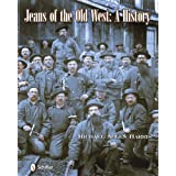 Jeans of the Old West: A Historypar Michael Allen Harris