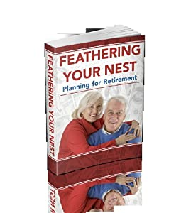 Feathering Your Nest: Planning for Retirement from Beckwith Publishing