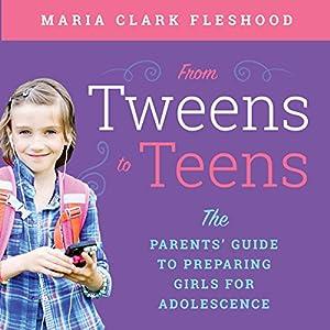 From Tweens to Teens Audiobook