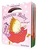 Princess Baby on the Go (0375856641) by Katz, Karen