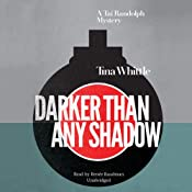 Darker Than Any Shadow: A Tai Randolph Mystery | Tina Whittle
