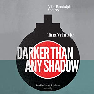 Darker Than Any Shadow: A Tai Randolph Mystery | [Tina Whittle]