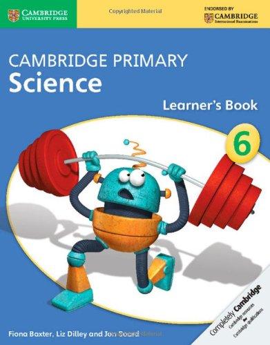 Cambridge Primary Science Stage 6 Learner's Book (Cambridge International Examin)