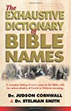 img - for Exhaustive Bible Names Dictionary book / textbook / text book