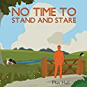 No Time to Stand and Stare Audiobook by Phin Hall Narrated by Phin Hall