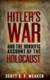 Hitlers War and the Horrific Account of the Holocaust