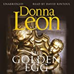 The Golden Egg (       UNABRIDGED) by Donna Leon Narrated by David Rintoul