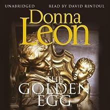 The Golden Egg | Livre audio Auteur(s) : Donna Leon Narrateur(s) : David Rintoul