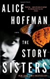 The Story Sisters (0307405966) by Hoffman, Alice