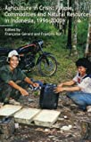 img - for Agriculture in Crisis: People, Commodities and Natural Resources in Indonesia 1996-2001 book / textbook / text book