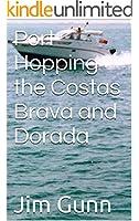 Port Hopping the Costas Brava and Dorada