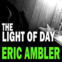 The Light of Day (       UNABRIDGED) by Eric Ambler Narrated by Gareth Armstong