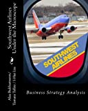 img - for Southwest Airlines Under the Microscope: Business Strategy Analysis book / textbook / text book