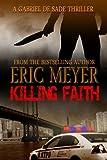 Killing Faith (A Gabriel De Sade Thriller Book 1)