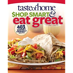 Taste of Home Shop Smart &amp; Eat Great: 403 Budget-Friendly Recipes