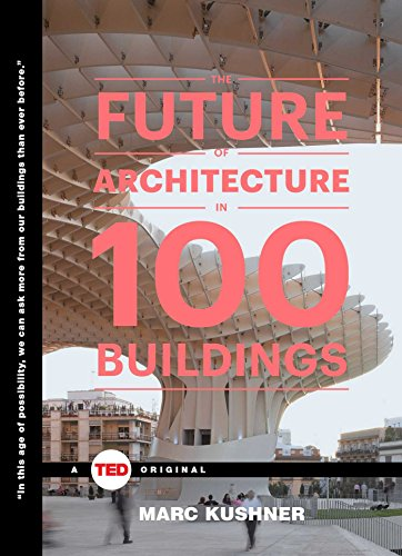 Download The Future of Architecture in 100 Buildings (TED Books)