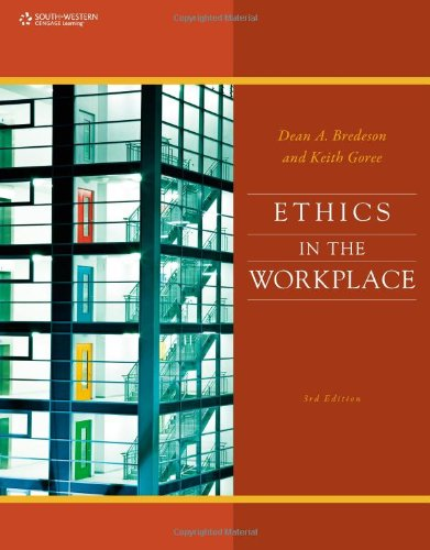 Ethics in the Workplace, by Dean Bredeson, Keith Goree