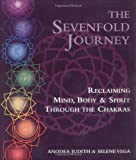 img - for The Sevenfold Journey: Reclaiming Mind, Body and Spirit Through the Chakras by Judith, Anodea, Vega, Selene 1st (first) American editi Edition (4/1/1993) book / textbook / text book