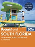 Fodor's South Florida 2016: with Miam...