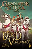 Gladiator School Book 4: Blood Vengeance