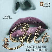 Gilt (       UNABRIDGED) by Katherine Longshore Narrated by Jennifer Ikeda