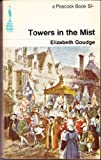 Towers in the Mist (Peacock Books) (0140470506) by Goudge, Elizabeth