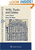 Examples & Explanations: Wills, Trusts, and Estates