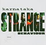 Strange Behaviour: Live by Karnataka (2004-07-26)