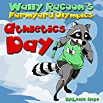 Wally Raccoon's Farmyard Olympics Athletics Day: Early Reader, Book 2 | Leela Hope