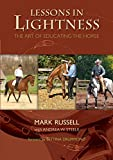 Lessons in Lightness: The Art of Educating the Horse (1599210711) by Russell, Mark