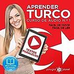 Aprender Turco - Curso de Áudio de Turco, No. 1: Textos Paralelos - Fácil de Ouvir | Fácil de Ler: Aprenda com Áudio (Portuguese Edition) |  Polyglot Planet