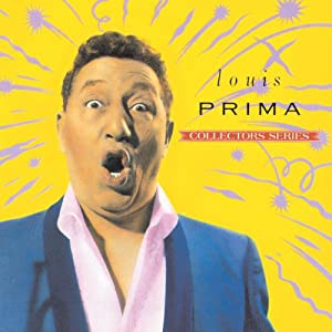 Collectors Series: Louis Prima