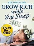 Grow Rich While You Sleep