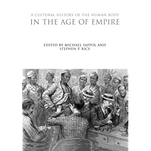 A Cultural History of the Human Body in the Age of Empire