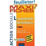 Maxi fiches - La protection de l'enfance - 2e éd.