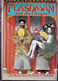 Flashman and the Dragon (0394553578) by George MacDonald Fraser