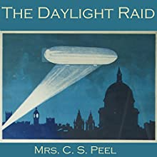 The Daylight Raid (       UNABRIDGED) by C. S. Peel Narrated by Cathy Dobson