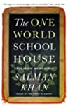 The One World Schoolhouse: Education...